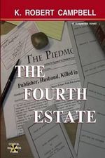 The Fourth Estate - K Robert Campbell