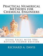 Practical Numerical Methods for Chemical Engineers : Using Excel with VBA, 2nd Edition - Richard a Davis