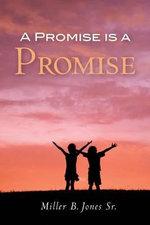 A Promise Is a Promise - Miller B Jones Sr