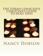 The Torah Conscious Christian's Guide to Holy Days : Graced Encounters Across the Color Line - Nancy Dobson