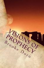 Visions of Prophecy - Brooke Danielle Dorn