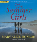 The Summer Girls : Book One of the Lowcountry Summer Trilogy - Mary Alice Monroe