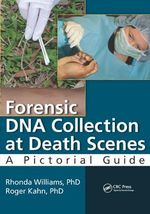 Forensic DNA Collection at Death Scenes : A Pictorial Guide - Rhonda Williams