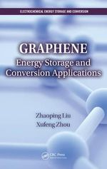 Graphene : Energy Storage and Conversion Applications - Zhaoping Liu