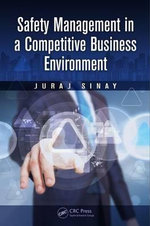 Safety Management in a Competitive Business Environment - Juraj Sinay