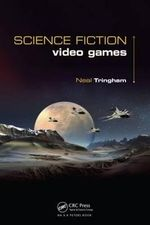 Science Fiction Video Games - Neal Roger Tringham