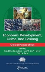 Economic Development, Crime, and Policing : Global Perspectives