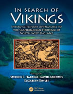 In Search of Vikings : Interdisciplinary Approaches to the Scandinavian Heritage of North-West England