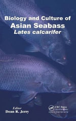 Biology and Culture of Asian Seabass Lates Calcarifer : Basic Stem Cell Biology, Tissue Formation During D...