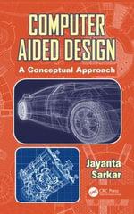 Computer Aided Design : A Conceptual Approach - Jayanta Sarkar