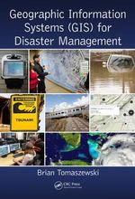 Geographic Information Systems (GIS) for Disaster Management - Brian Tomaszewski