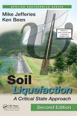 Soil Liquefaction : A Critical State Approach, Second Edition - Mike Jefferies