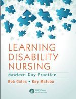 Learning Disability Nursing : Modern Day Practice - Bob Gates