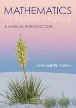 Mathematics : A Minimal Introduction - Alexandru Buium