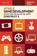 HTML5 Game Development from the Ground Up with Construct 2 - Roberto Dillon