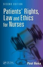 Patients' Rights, Law and Ethics for Nurses, Second Edition - Paul Buka