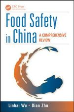 Food Safety in China : A Comprehensive Review - Linhai Wu