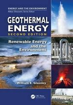 Geothermal Energy : Renewable Energy and the Environment, Second Edition - William E. Glassley