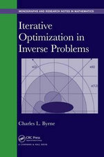 Iterative Optimization in Inverse Problems - Charles L. Byrne