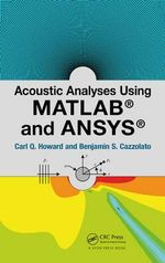 Acoustic Analyses Using Matlab(R) and Ansys(R) - Carl Q. Howard