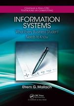 Information Systems : What Every Business Student Needs to Know - Efrem G Mallach