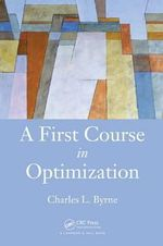 A First Course in Optimization - Charles L. Byrne