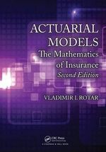Actuarial Models : The Mathematics of Insurance, Second Edition - Vladimir I. Rotar