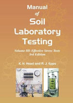 Manual of Soil Laboratory Testing : Effective Stress Tests Volume III - K.H. Head