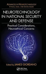 Neurotechnology in National Security and Defense : Practical Considerations, Neuroethical Concerns
