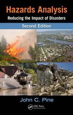 Hazards Analysis : Reducing the Impact of Disasters, Second Edition - John C. Pine