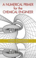 A Numerical Primer for the Chemical Engineer - Edwin Zondervan