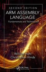 Arm Assembly Language : Fundamentals and Techniques, Second Edition - William Hohl