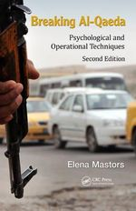 Breaking Al-Qaeda : Psychological and Operational Techniques - Elena Mastors