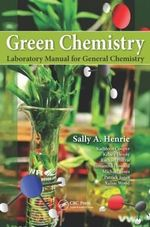 Green Chemistry Laboratory Manual for General Chemistry - Sally A. Henrie