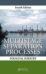 Multistage Separation Processes, Fourth Edition - Fouad M. Khoury