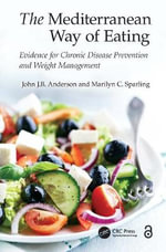The Mediterranean Way of Eating : Evidence for Chronic Disease Prevention and Weight Management - John J. B. Anderson