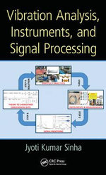 Vibration Analysis, Instruments, and Signal Processing - Jyoti Kumar Sinha