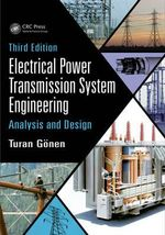 Electrical Power Transmission System Engineering : Analysis and Design - Turan Gonen