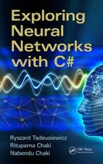 Exploring Neural Networks with C# - Rituparna Chaki