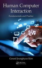 Human Computer Interaction : Fundamentals and Practice - Gerard Jounghyun Kim