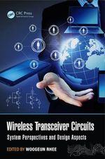 Wireless Transceiver Circuits : System Perspectives and Design Aspects