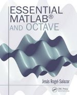 Essential Matlab and Octave - Jesus Rogel-Salazar