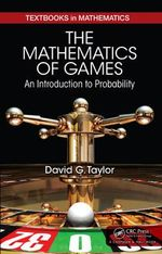 The Mathematics of Games : An Introduction to Probability - David G. Taylor