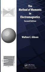 The Method of Moments in Electromagnetics, Second Edition - Walton C. Gibson