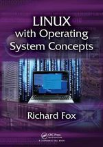 Linux with Operating System Concepts - Richard Fox
