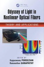 Odyssey of Light in Nonlinear Optical Fibers : Theory and Applications