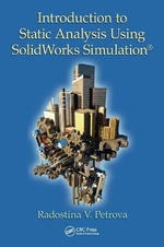 Introduction to Static Analysis Using Solidworks Simulation - Radostina V. Petrova