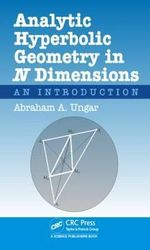 Analytic Hyperbolic Geometry in N Dimensions : An Introduction - Abraham Albert Ungar