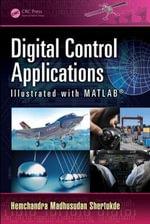 Digital Control Applications Illustrated with MATLAB - Hemchandra Madhusudan Shertukde