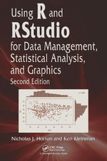 Using R and Rstudio for Data Management, Statistical Analysis and Graphics - Nicholas J. Horton